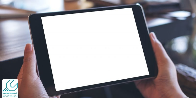 سفید یا کم نور بودن صفحه نمایش تبلت